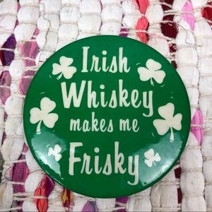 Vintage Irish Whiskey Make Me Frisky Green Button